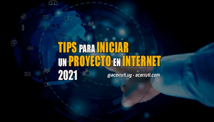 Tips para iniciar un proyecto en Internet (online) 2021